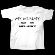 My mummy doesn't want your advice
